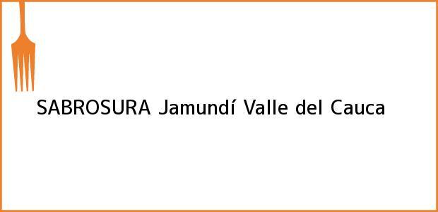 Teléfono, Dirección y otros datos de contacto para SABROSURA, Jamundí, Valle del Cauca, Colombia