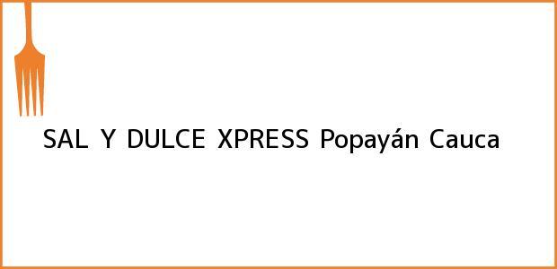 Teléfono, Dirección y otros datos de contacto para SAL Y DULCE XPRESS, Popayán, Cauca, Colombia