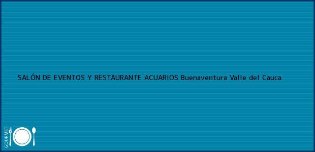 Teléfono, Dirección y otros datos de contacto para SALÓN DE EVENTOS Y RESTAURANTE ACUARIOS, Buenaventura, Valle del Cauca, Colombia