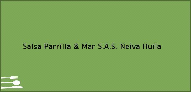 Teléfono, Dirección y otros datos de contacto para Salsa Parrilla & Mar S.A.S., Neiva, Huila, Colombia