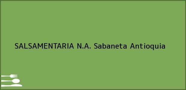 Teléfono, Dirección y otros datos de contacto para SALSAMENTARIA N.A., Sabaneta, Antioquia, Colombia