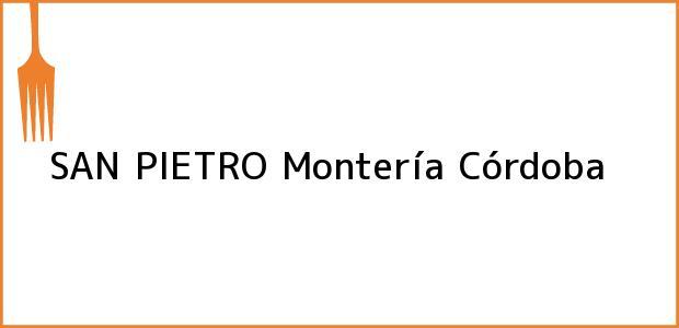 Teléfono, Dirección y otros datos de contacto para SAN PIETRO, Montería, Córdoba, Colombia