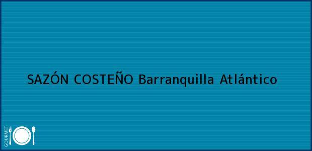 Teléfono, Dirección y otros datos de contacto para SAZÓN COSTEÑO, Barranquilla, Atlántico, Colombia