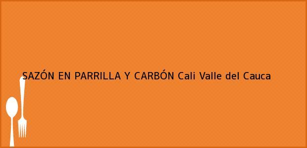Teléfono, Dirección y otros datos de contacto para SAZÓN EN PARRILLA Y CARBÓN, Cali, Valle del Cauca, Colombia
