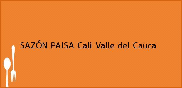 Teléfono, Dirección y otros datos de contacto para SAZÓN PAISA, Cali, Valle del Cauca, Colombia