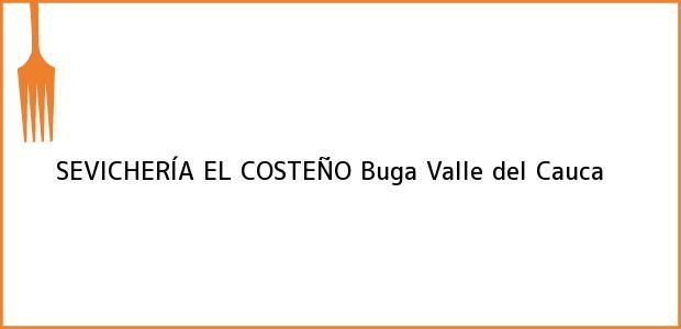 Teléfono, Dirección y otros datos de contacto para SEVICHERÍA EL COSTEÑO, Buga, Valle del Cauca, Colombia