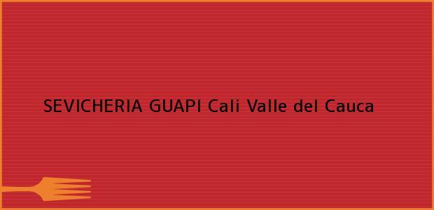 Teléfono, Dirección y otros datos de contacto para SEVICHERIA GUAPI, Cali, Valle del Cauca, Colombia