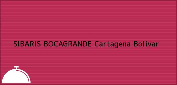 Teléfono, Dirección y otros datos de contacto para SIBARIS BOCAGRANDE, Cartagena, Bolívar, Colombia