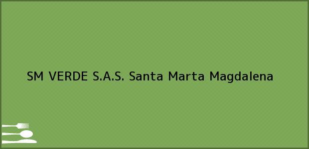 Teléfono, Dirección y otros datos de contacto para SM VERDE S.A.S., Santa Marta, Magdalena, Colombia