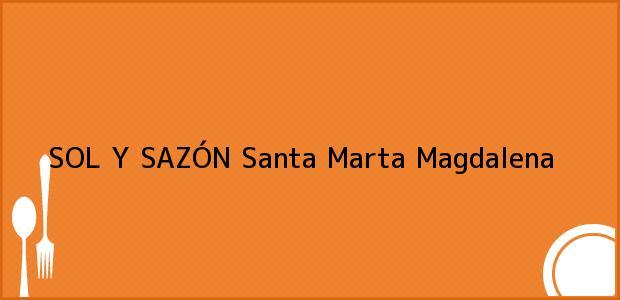Teléfono, Dirección y otros datos de contacto para SOL Y SAZÓN, Santa Marta, Magdalena, Colombia