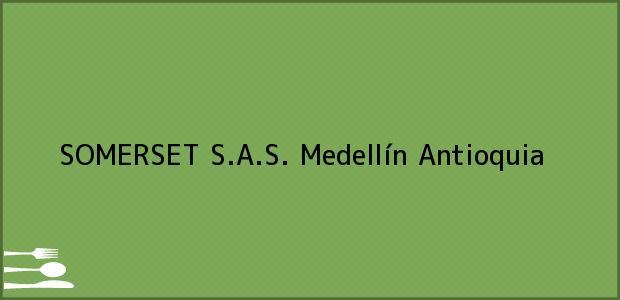 Teléfono, Dirección y otros datos de contacto para SOMERSET S.A.S., Medellín, Antioquia, Colombia