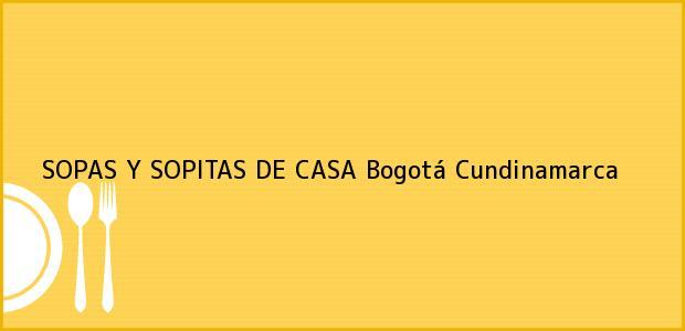 Teléfono, Dirección y otros datos de contacto para SOPAS Y SOPITAS DE CASA, Bogotá, Cundinamarca, Colombia