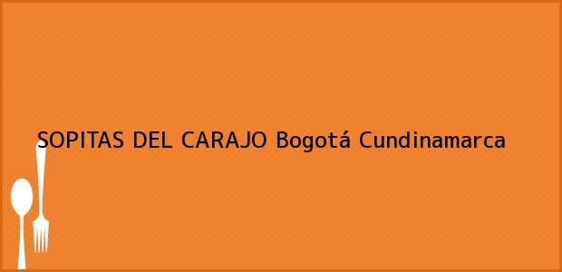 Teléfono, Dirección y otros datos de contacto para SOPITAS DEL CARAJO, Bogotá, Cundinamarca, Colombia