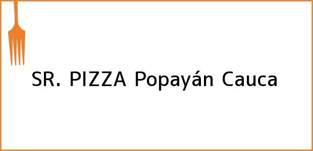 Teléfono, Dirección y otros datos de contacto para SR. PIZZA, Popayán, Cauca, Colombia