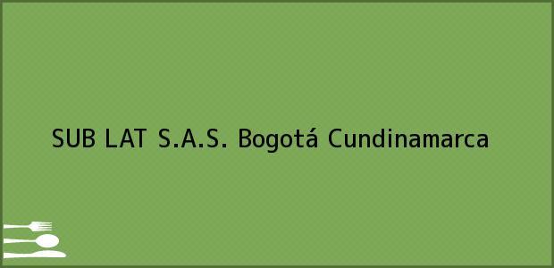 Teléfono, Dirección y otros datos de contacto para SUB LAT S.A.S., Bogotá, Cundinamarca, Colombia