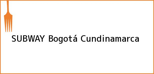 Teléfono, Dirección y otros datos de contacto para SUBWAY, Bogotá, Cundinamarca, Colombia