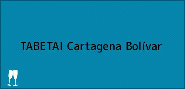 Teléfono, Dirección y otros datos de contacto para TABETAI, Cartagena, Bolívar, Colombia