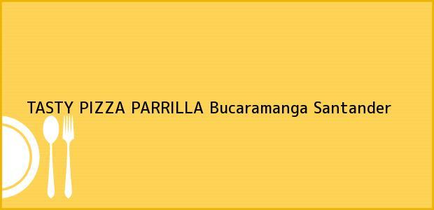 Teléfono, Dirección y otros datos de contacto para TASTY PIZZA PARRILLA, Bucaramanga, Santander, Colombia