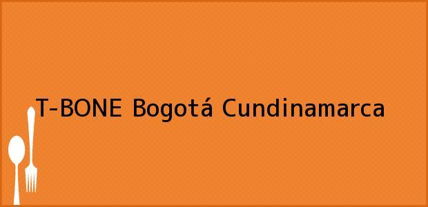 Teléfono, Dirección y otros datos de contacto para T-BONE, Bogotá, Cundinamarca, Colombia