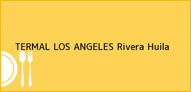 Teléfono, Dirección y otros datos de contacto para TERMAL LOS ANGELES, Rivera, Huila, Colombia