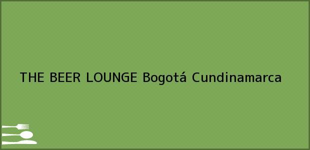 Teléfono, Dirección y otros datos de contacto para THE BEER LOUNGE, Bogotá, Cundinamarca, Colombia