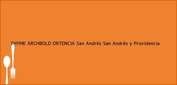Teléfono, Dirección y otros datos de contacto para THYME ARCHBOLD ORTENCIA, San Andrés, San Andrés y Providencia, Colombia