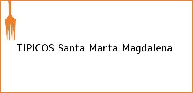 Teléfono, Dirección y otros datos de contacto para TIPICOS, Santa Marta, Magdalena, Colombia