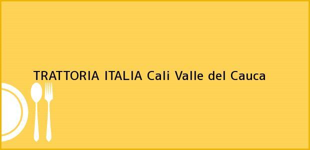 Teléfono, Dirección y otros datos de contacto para TRATTORIA ITALIA, Cali, Valle del Cauca, Colombia