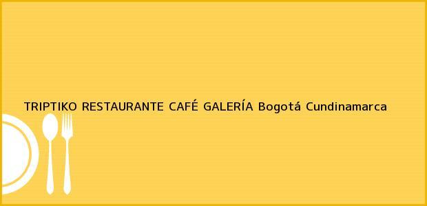 Teléfono, Dirección y otros datos de contacto para TRIPTIKO RESTAURANTE CAFÉ GALERÍA, Bogotá, Cundinamarca, Colombia