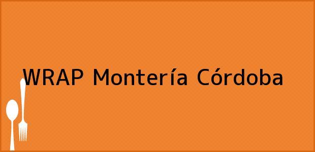 Teléfono, Dirección y otros datos de contacto para WRAP, Montería, Córdoba, Colombia