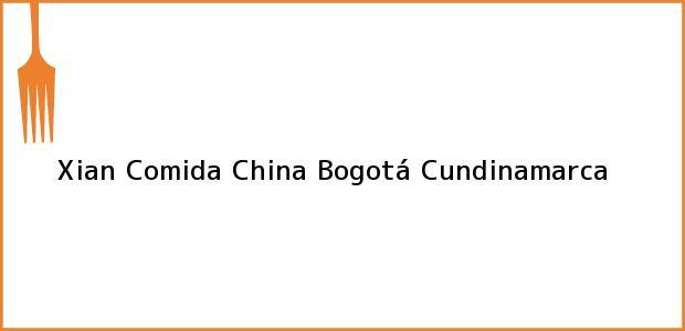 Teléfono, Dirección y otros datos de contacto para Xian Comida China, Bogotá, Cundinamarca, Colombia