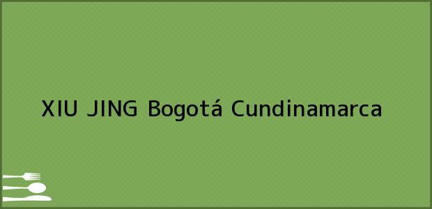 Teléfono, Dirección y otros datos de contacto para XIU JING, Bogotá, Cundinamarca, Colombia