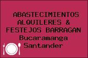 ABASTECIMIENTOS ALQUILERES & FESTEJOS BARRAGAN Bucaramanga Santander