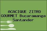 ACACIQUE ZITRO GOURMET Bucaramanga Santander