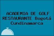 ACADEMIA DE GOLF RESTAURANTE Bogotá Cundinamarca