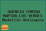 AGENCIA COMIDA RAPIDA LOS VERDES Medellín Antioquia