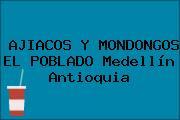 AJIACOS Y MONDONGOS EL POBLADO Medellín Antioquia