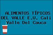 ALIMENTOS TÍPICOS DEL VALLE E.U. Cali Valle Del Cauca