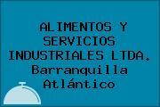 ALIMENTOS Y SERVICIOS INDUSTRIALES LTDA. Barranquilla Atlántico