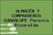 ALMACÉN Y COMPRAVENTA GUADALUPE Pereira Risaralda