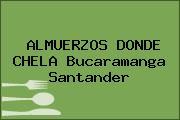 ALMUERZOS DONDE CHELA Bucaramanga Santander