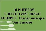 ALMUERZOS EJECUTIVOS MASAI GOURMET Bucaramanga Santander