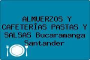 ALMUERZOS Y CAFETERÍAS PASTAS Y SALSAS Bucaramanga Santander
