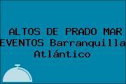 ALTOS DE PRADO MAR EVENTOS Barranquilla Atlántico