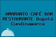 AMARANTO CAFÉ BAR RESTAURANTE Bogotá Cundinamarca