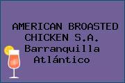 AMERICAN BROASTED CHICKEN S.A. Barranquilla Atlántico