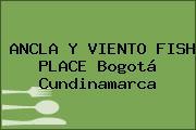 ANCLA Y VIENTO FISH PLACE Bogotá Cundinamarca