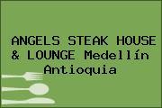 ANGELS STEAK HOUSE & LOUNGE Medellín Antioquia