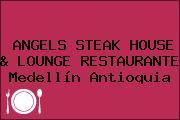 ANGELS STEAK HOUSE & LOUNGE RESTAURANTE Medellín Antioquia