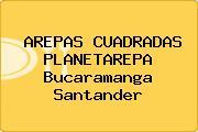 AREPAS CUADRADAS PLANETAREPA Bucaramanga Santander